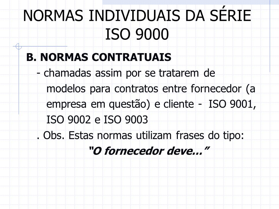 NORMAS INDIVIDUAIS DA SÉRIE ISO 9000