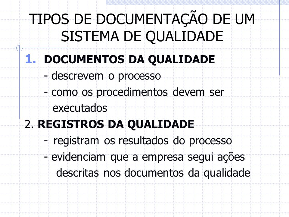 TIPOS DE DOCUMENTAÇÃO DE UM SISTEMA DE QUALIDADE