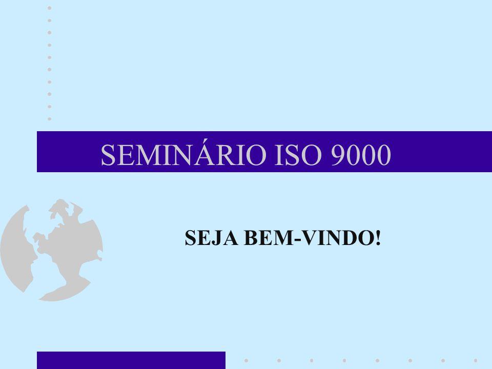 SEMINÁRIO ISO 9000 SEJA BEM-VINDO!
