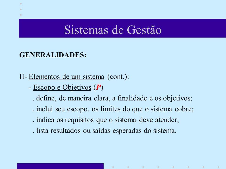 Sistemas de Gestão GENERALIDADES: II- Elementos de um sistema (cont.):