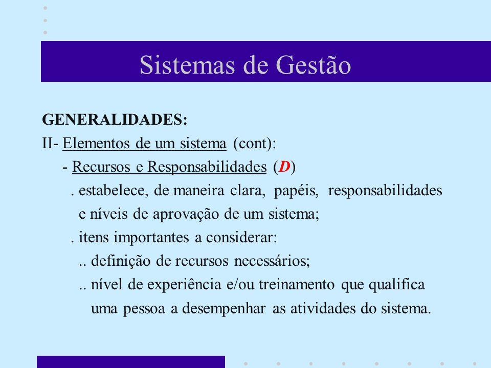 Sistemas de Gestão GENERALIDADES: II- Elementos de um sistema (cont):