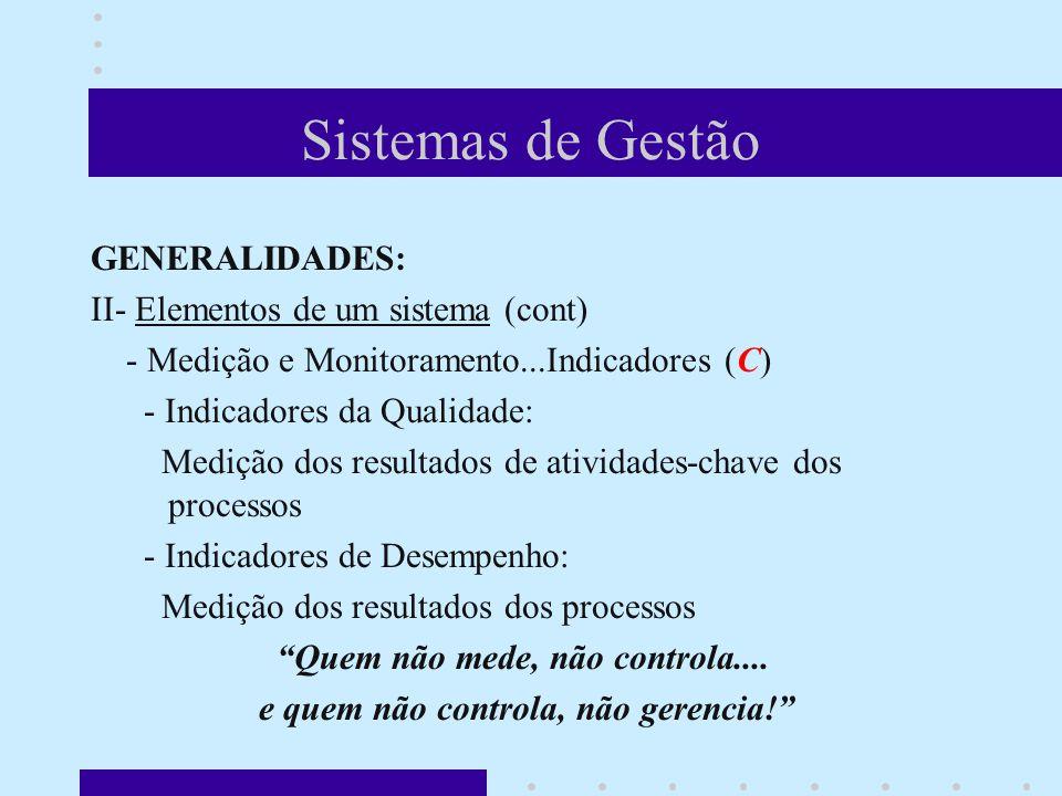 Sistemas de Gestão GENERALIDADES: II- Elementos de um sistema (cont)