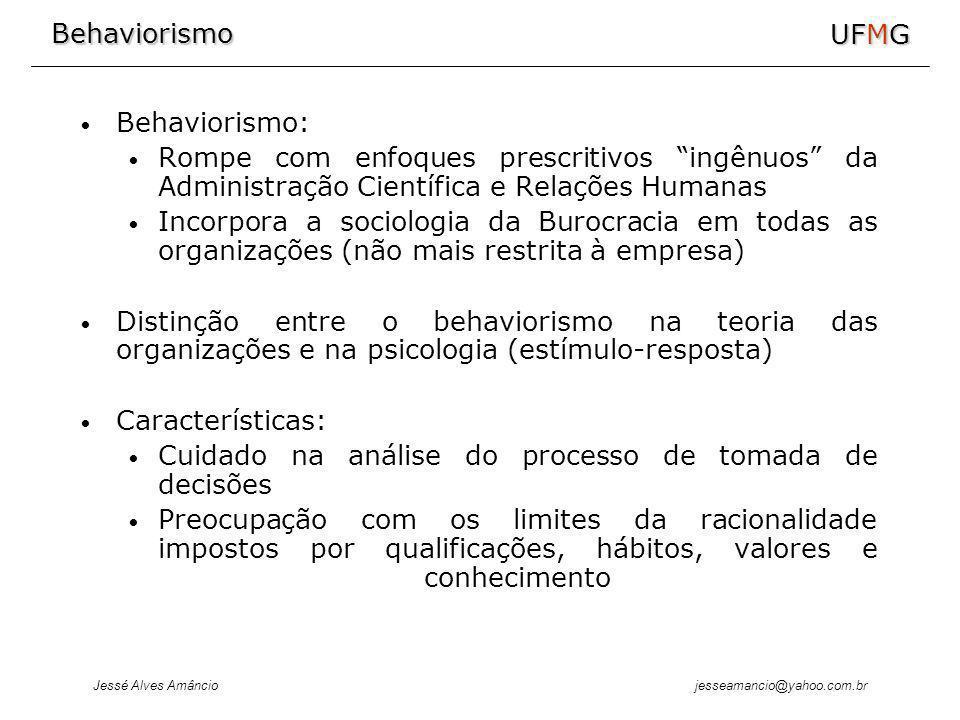 Behaviorismo: Rompe com enfoques prescritivos ingênuos da Administração Científica e Relações Humanas.