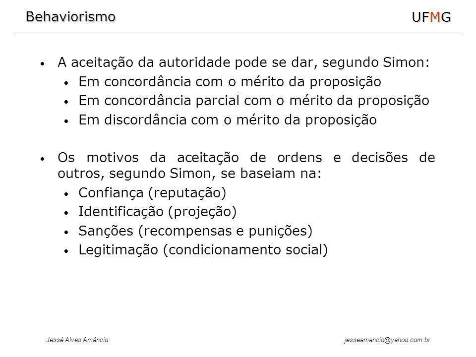 A aceitação da autoridade pode se dar, segundo Simon: