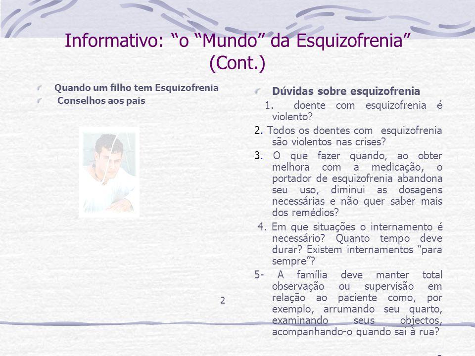 Informativo: o Mundo da Esquizofrenia (Cont.)