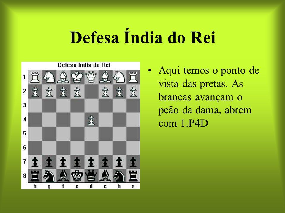 Defesa Índia do Rei Aqui temos o ponto de vista das pretas.