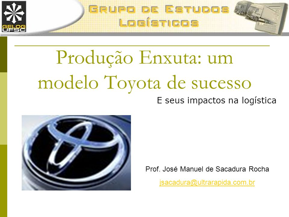 Produção Enxuta: um modelo Toyota de sucesso