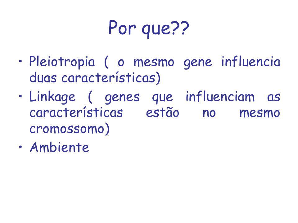 Por que Pleiotropia ( o mesmo gene influencia duas características)