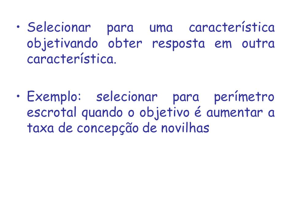 Selecionar para uma característica objetivando obter resposta em outra característica.