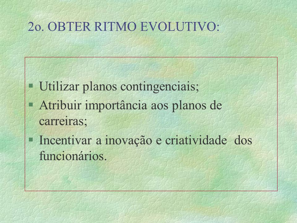 2o. OBTER RITMO EVOLUTIVO: