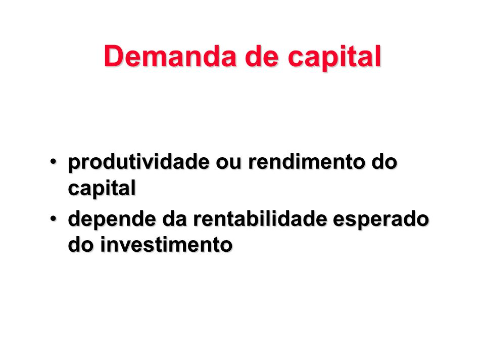 Demanda de capital produtividade ou rendimento do capital