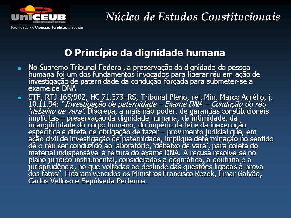 Núcleo de Estudos Constitucionais O Princípio da dignidade humana