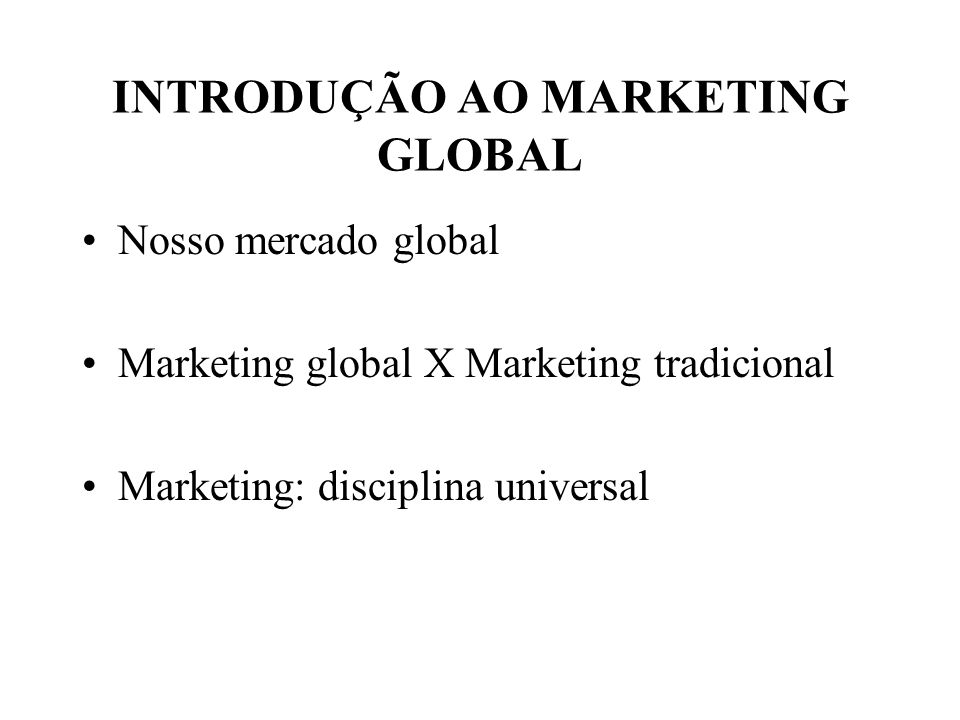 INTRODUÇÃO AO MARKETING GLOBAL
