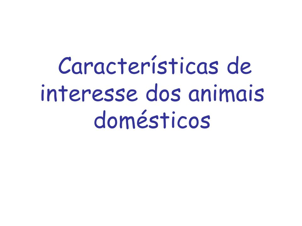 Características de interesse dos animais domésticos