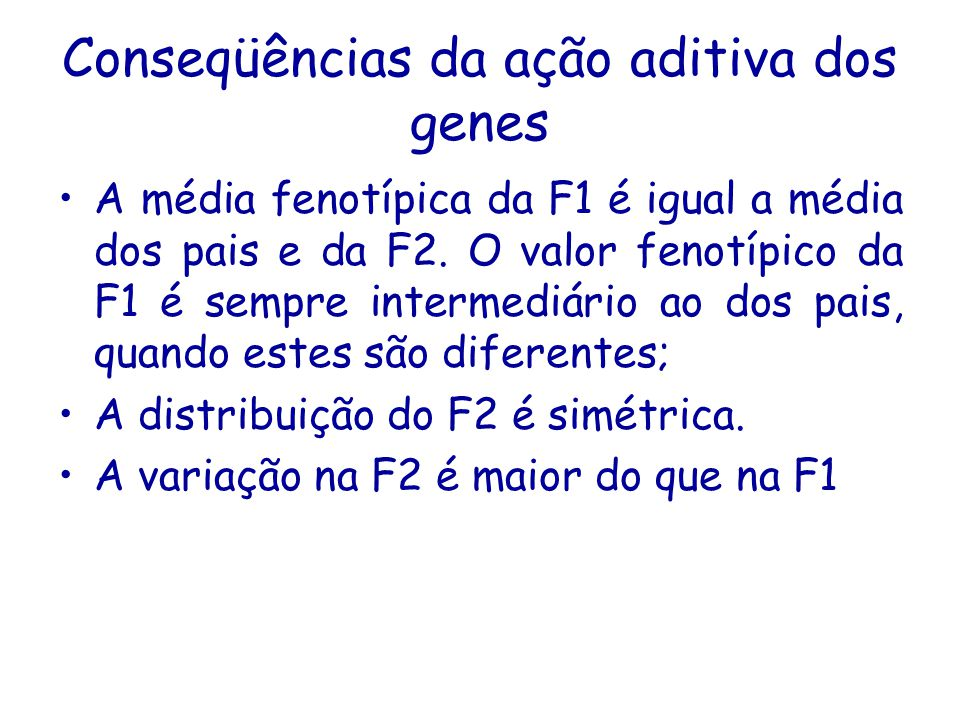 Conseqüências da ação aditiva dos genes