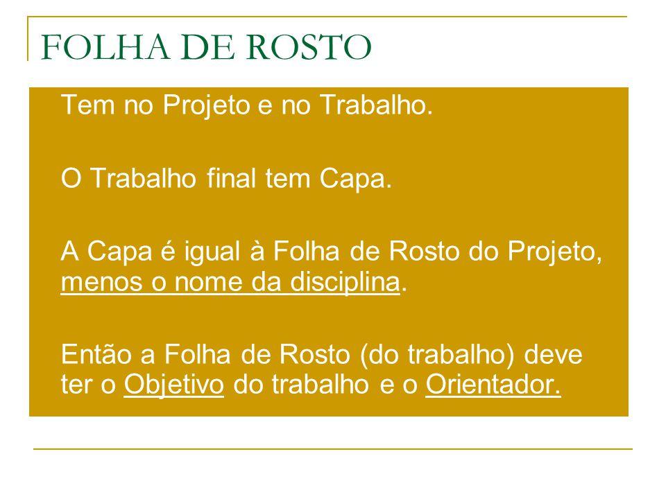 FOLHA DE ROSTO Tem no Projeto e no Trabalho.
