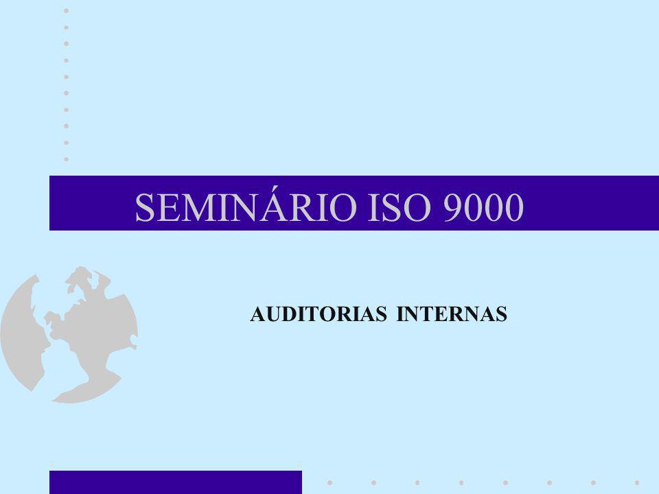 SEMINÁRIO ISO 9000 AUDITORIAS INTERNAS