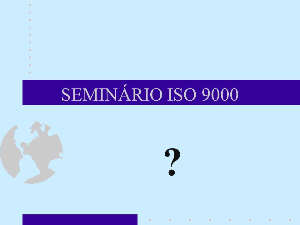 SEMINÁRIO ISO 9000 Dúvidas Caso existam, por favor nos envie uma mensagem paulo@moret.com.br para que possamos discutí-la.