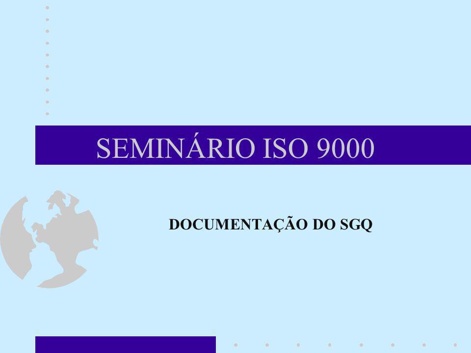 Uma documentação adequada e controlada é importante em qualquer SGQ.