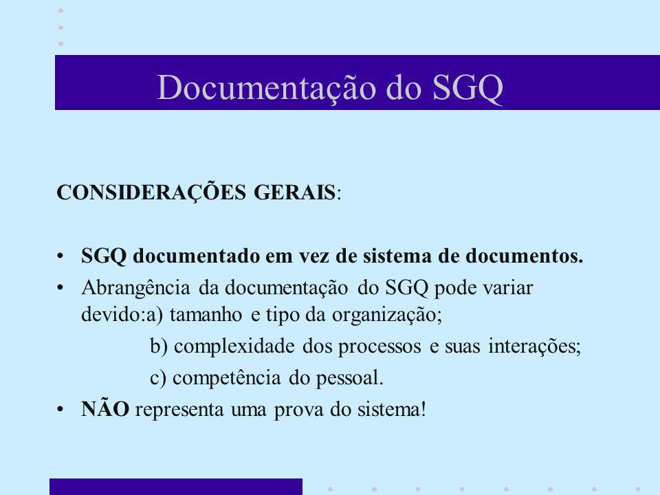 Documentação do SGQ CONSIDERAÇÕES GERAIS: