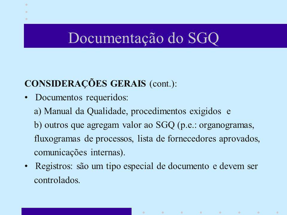 Documentação do SGQ CONSIDERAÇÕES GERAIS (cont.):