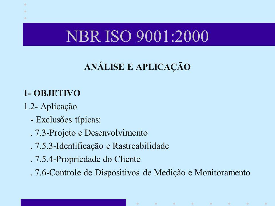 NBR ISO 9001:2000 ANÁLISE E APLICAÇÃO 1- OBJETIVO 1.2- Aplicação