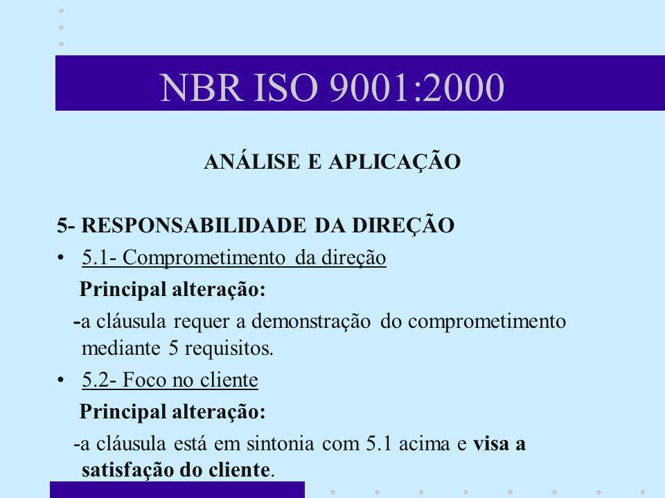 NBR ISO 9001:2000 ANÁLISE E APLICAÇÃO 5- RESPONSABILIDADE DA DIREÇÃO