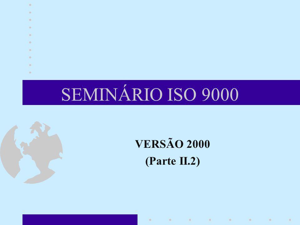 SEMINÁRIO ISO 9000 VERSÃO 2000 (Parte II.2)
