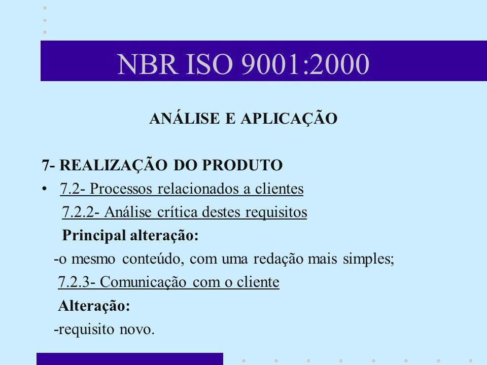 NBR ISO 9001:2000 ANÁLISE E APLICAÇÃO 7- REALIZAÇÃO DO PRODUTO