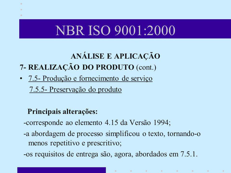 NBR ISO 9001:2000 ANÁLISE E APLICAÇÃO 7- REALIZAÇÃO DO PRODUTO (cont.)