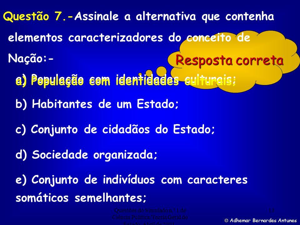 Resposta correta Questão 7.-Assinale a alternativa que contenha