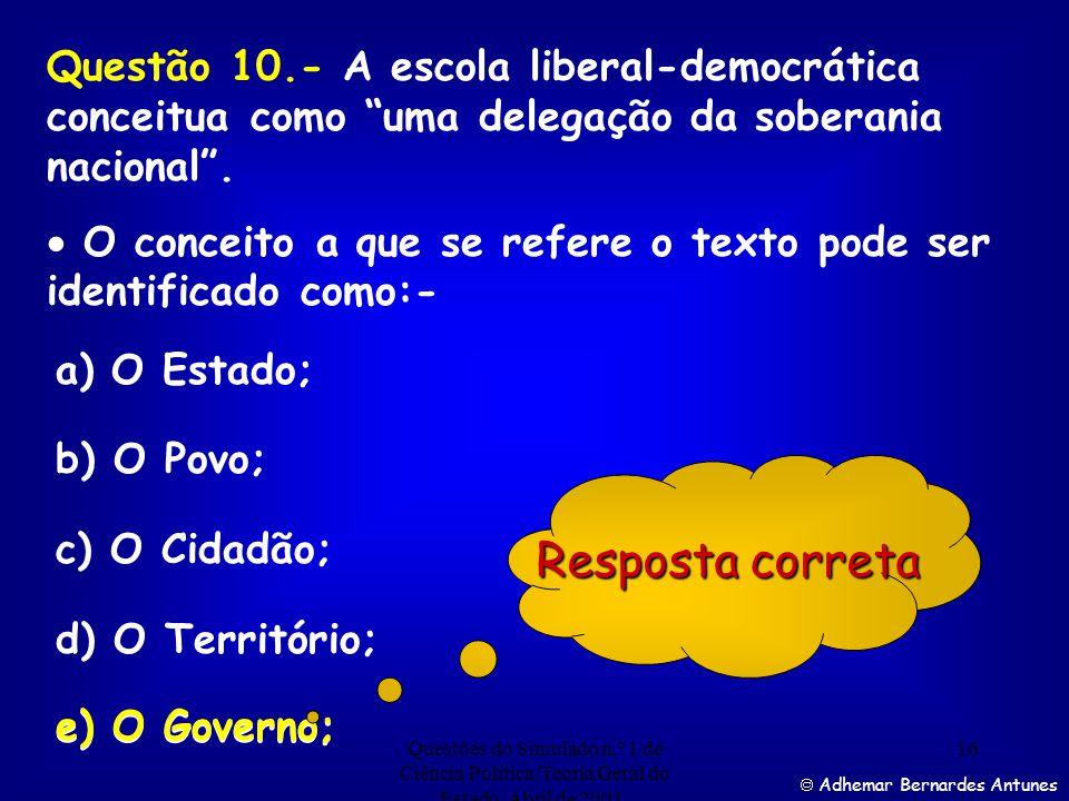 Questão 10.- A escola liberal-democrática conceitua como uma delegação da soberania nacional .