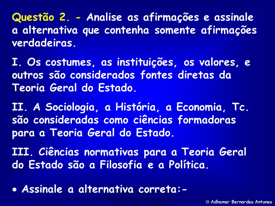  Assinale a alternativa correta:-