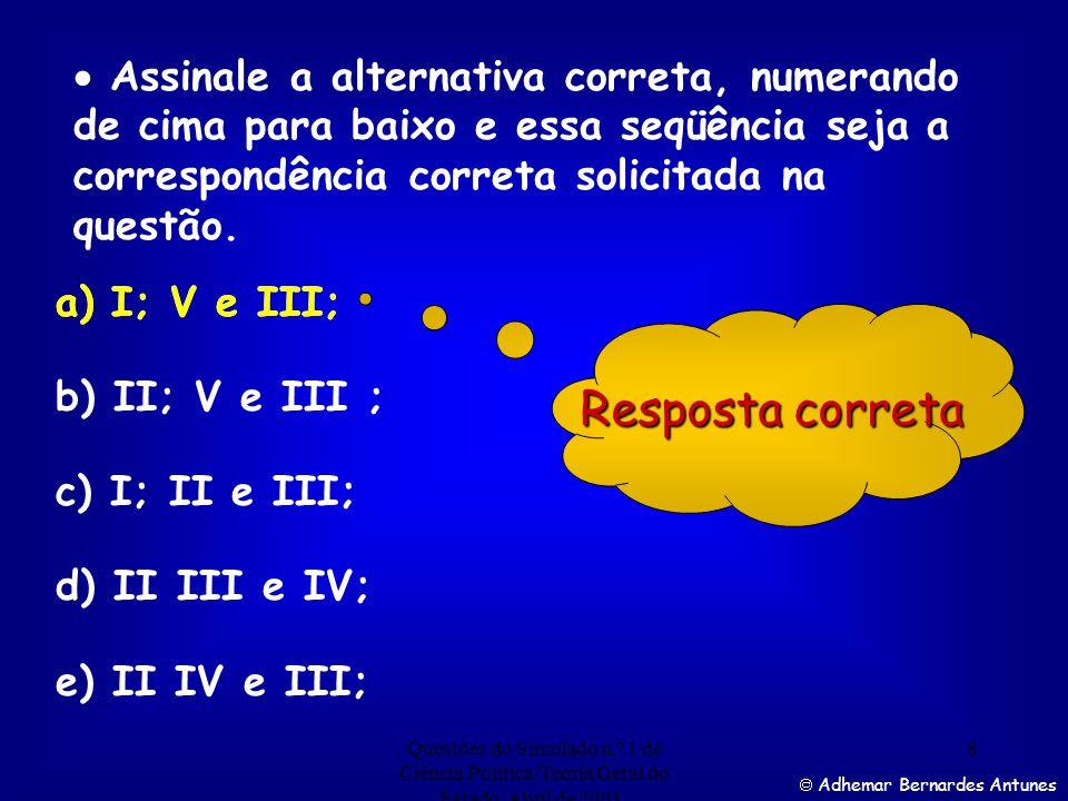  Assinale a alternativa correta, numerando de cima para baixo e essa seqüência seja a correspondência correta solicitada na questão.