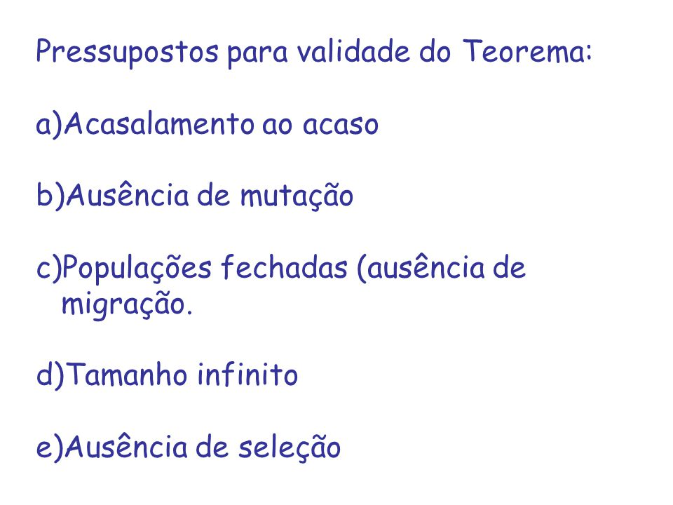 Pressupostos para validade do Teorema: