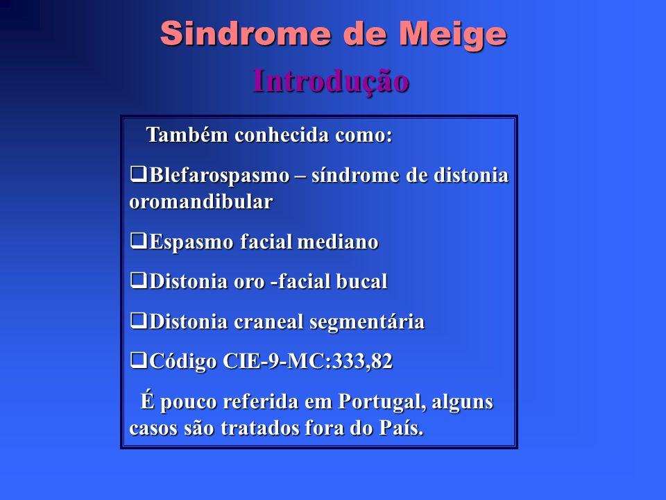 Sindrome de Meige Introdução Também conhecida como: