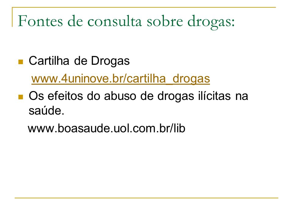Fontes de consulta sobre drogas: