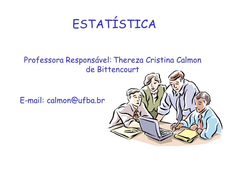 Professora Responsável: Thereza Cristina Calmon de Bittencourt