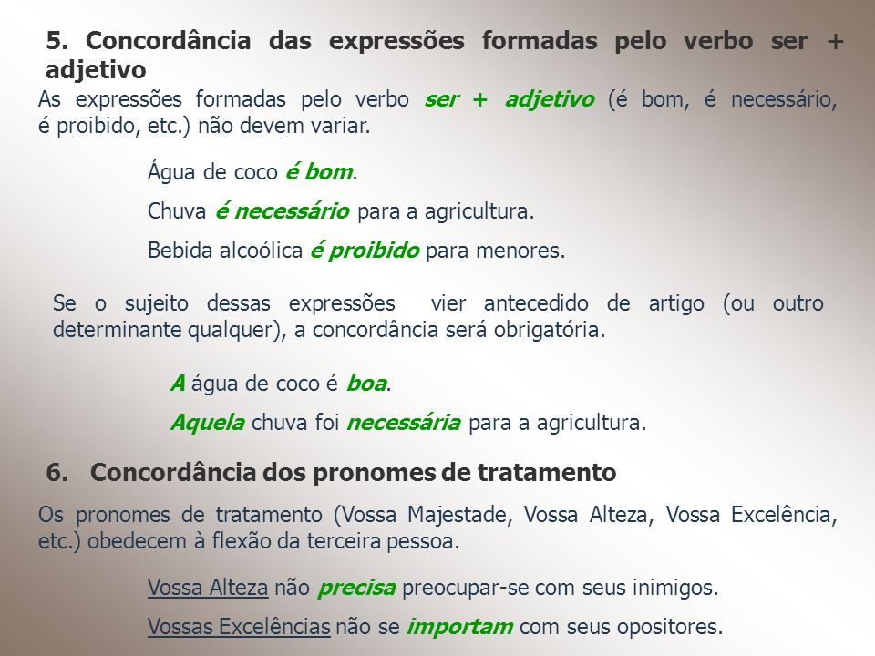 5. Concordância das expressões formadas pelo verbo ser + adjetivo