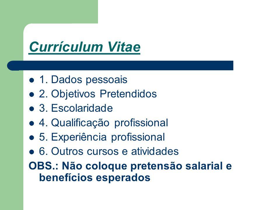 Currículum Vitae 1. Dados pessoais 2. Objetivos Pretendidos