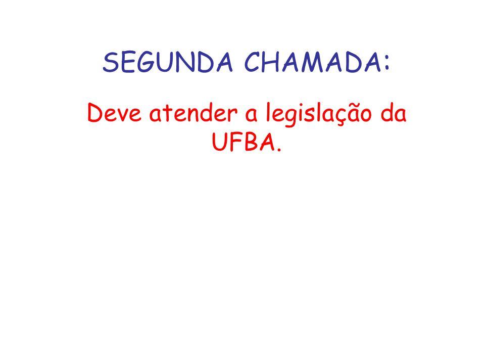 Deve atender a legislação da UFBA.