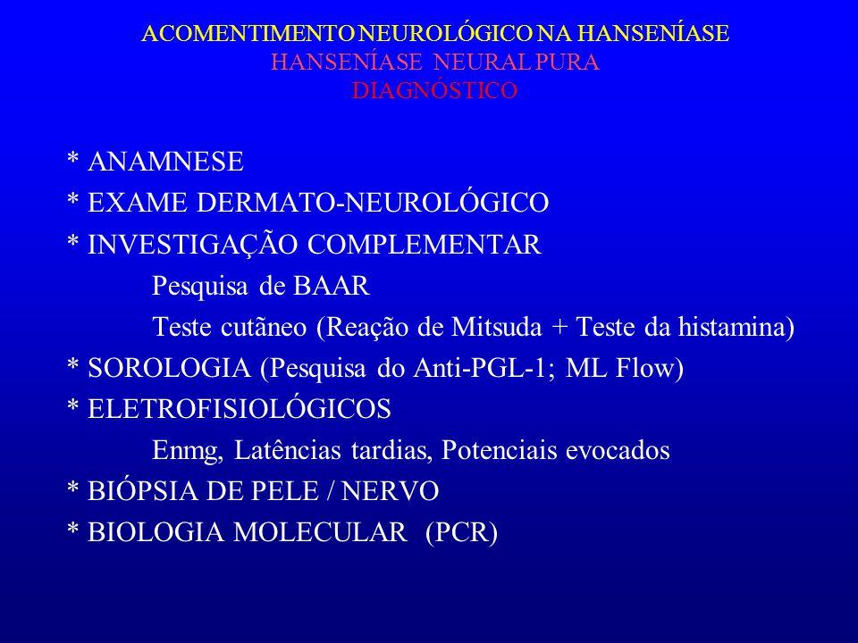 * EXAME DERMATO-NEUROLÓGICO * INVESTIGAÇÃO COMPLEMENTAR