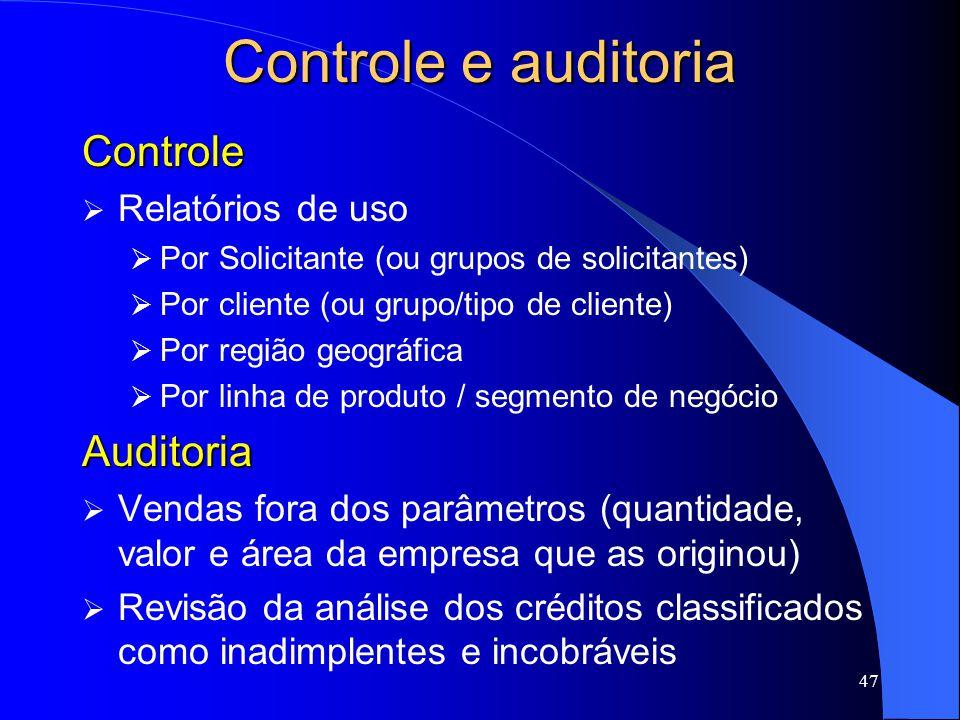 Controle e auditoria Controle Auditoria Relatórios de uso