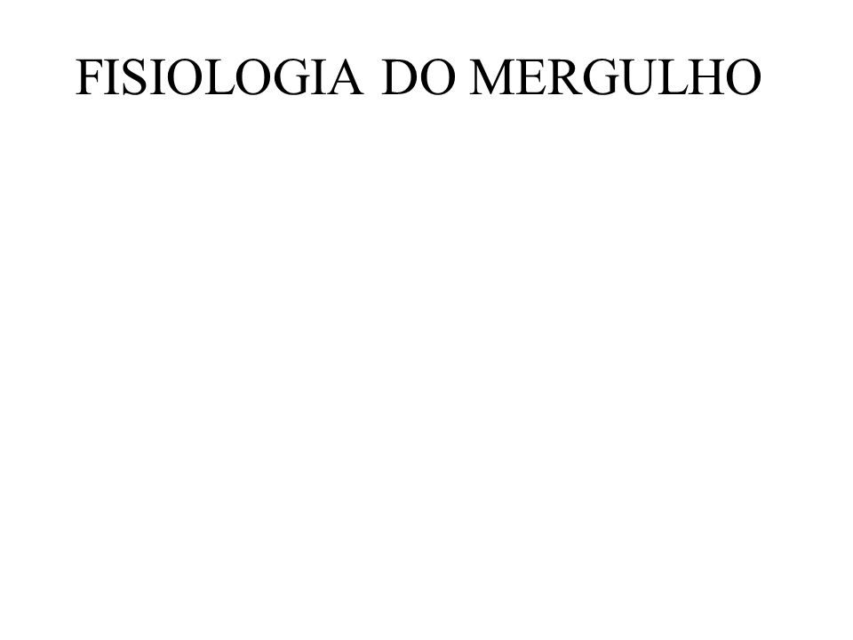 FISIOLOGIA DO MERGULHO