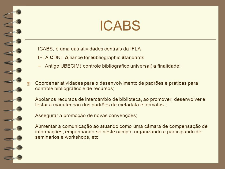 ICABS ICABS, é uma das atividades centrais da IFLA
