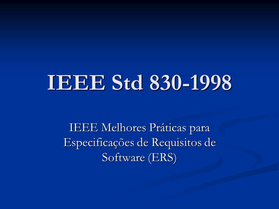 IEEE Std 830-1998 IEEE Melhores Práticas para Especificações de Requisitos de Software (ERS)