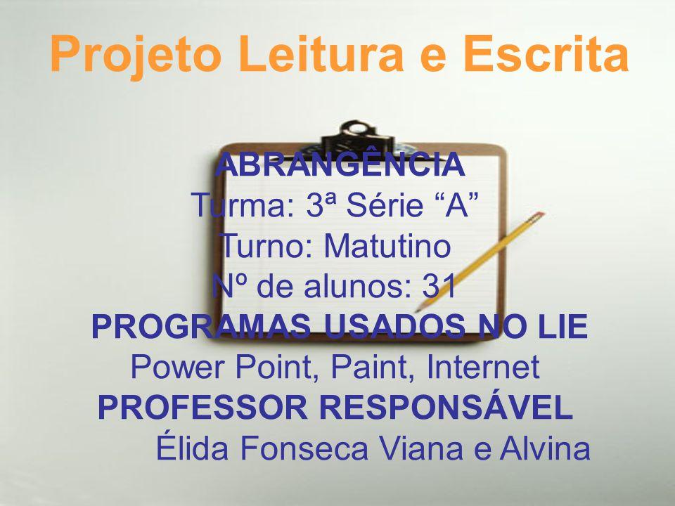 Projeto Leitura e Escrita PROFESSOR RESPONSÁVEL