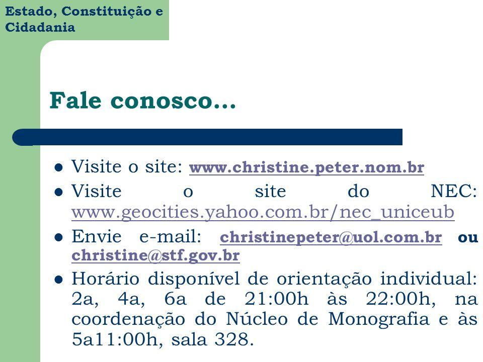 Fale conosco... Visite o site: www.christine.peter.nom.br