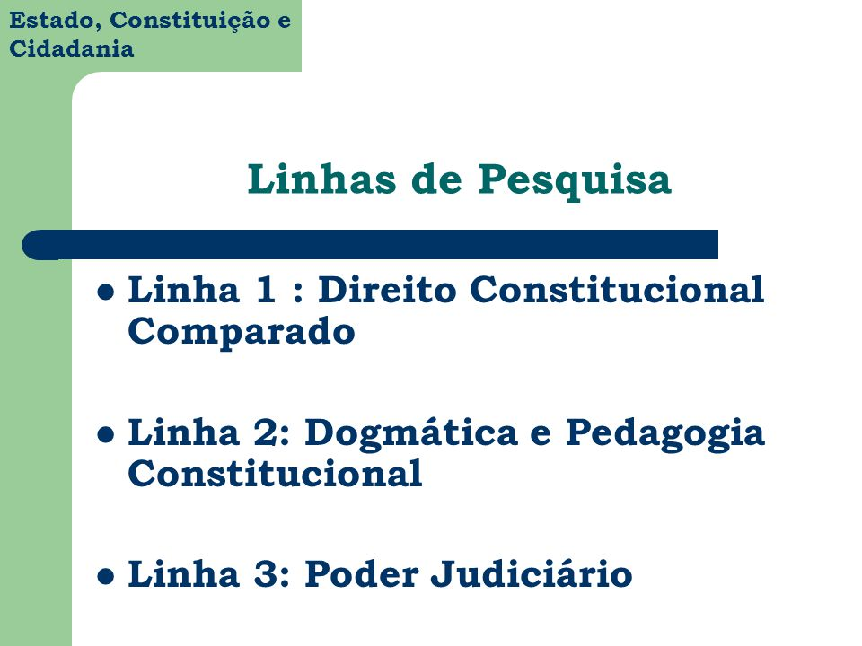 Linhas de Pesquisa Linha 1 : Direito Constitucional Comparado