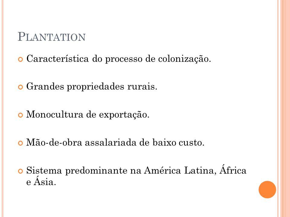 Plantation Característica do processo de colonização.